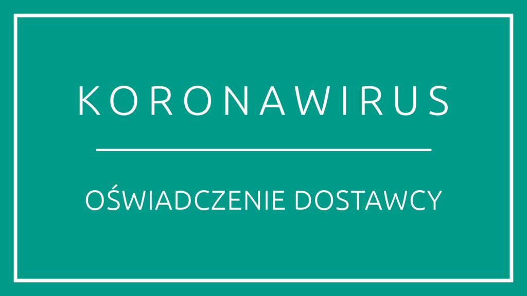 koronawirus oświadczenie dostawcy